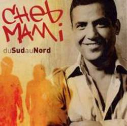List of Cheb Mami songs - listen online on your phone or tablet.