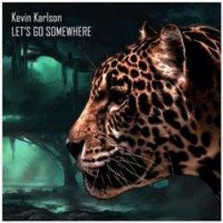List of Kevin Karlson songs - listen online on your phone or tablet.