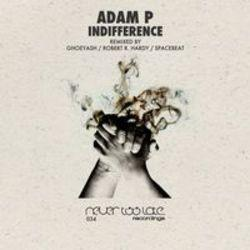 List of Adam-P songs - listen online on your phone or tablet.