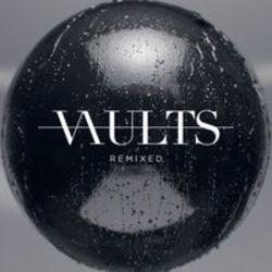 List of Vaults songs - listen online on your phone or tablet.